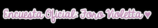 ♥Encuesta del Foro Oficial Violetta♥